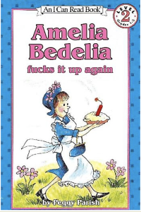 """Amelia Bedelia Fucks it up again!"""